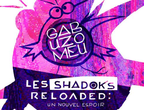 Ga Bu Zo Meu, les Shadoks reloaded, un nouvel espoir…